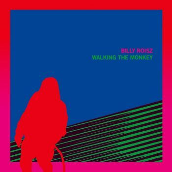 Billy,Roisz,‎–,Walking,The,Monkey,LP,Billy Roisz, Walking The Monkey, Editions Mego, Mer Mar, LP, vinyl