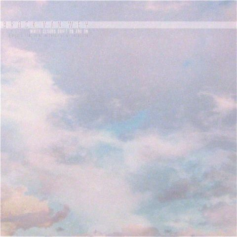 Brock,Van,Wey,,White,Clouds,Drift,On,And,4xLP,Brock Van Wey, White Clouds Drift On And On, Echospace, vinyl