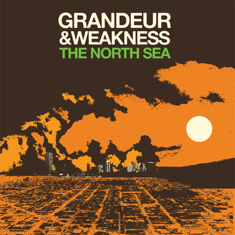 The,North,Sea,‎–,Grandeur,&,Weakness,LP,The North Sea, Grandeur & Weakness, LP, vinyl, Rubber City Noise
