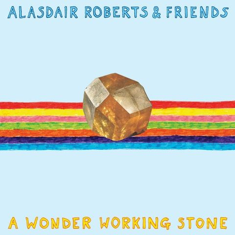 Alasdair,Roberts,&,Friends,‎–,A,Wonder,Working,Stone,2xLP,Alasdair Roberts & Friends, A Wonder Working Stone, Drag City, vinyl, vinilo