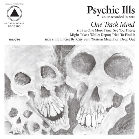 Psychic,Ills,,One,Track,Mind,LP,Psychic Ills, One Track Mind, Sacred Bones, LP, vinyl