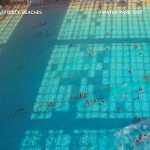 Dirty Beaches – Water Park OST,10,Dirty Beaches, Water Park OST, A Records, LP, vinyl