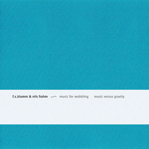 F.S.Blumm,&,Nils,Frahm,-,Music,for,Wobbling,versus,Gravity,CD,F.S.Blumm & Nils Frahm, Music for Wobbling Music versus Gravity, Sonic Pieces, CD, comprar, twosteprecords, two step records, Two-Step Records