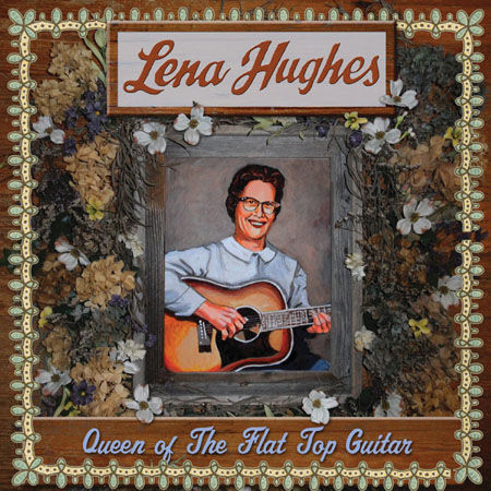 Lena,Hughes,‎–,Queen,Of,The,Flat,Top,Guitar,LP,Lena Hughes, Queen Of The Flat Top Guitar, LP, vinyl, Tompkins Square