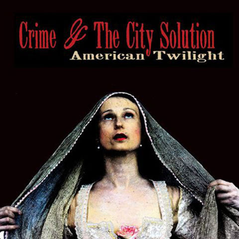Crime,&,The,City,Solution,‎–,American,Twilight,LP+CD,Crime & The City Solution, American Twilight, LP, Mute