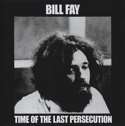 Bill,Fay,‎–,Time,Of,The,Last,Persecution,LP,Bill Fay, Time Of The Last Persecution, 4 Men With Beards, LP, vinyl