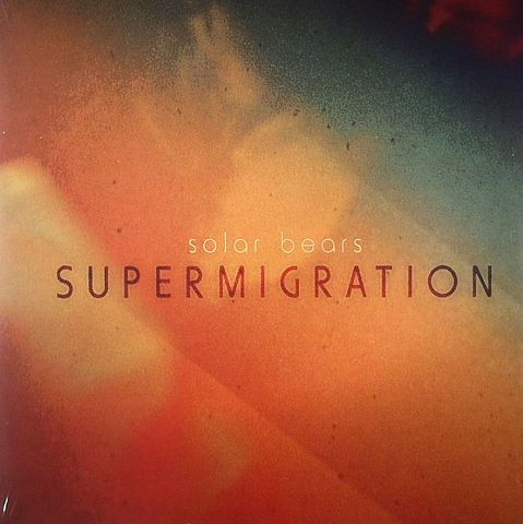 Solar,Bears,‎–,Supermigration,LP,Solar Bears ‎– Supermigration, Planet Mu, Vinyl