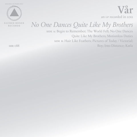 Vår,‎–,No,One,Dances,Quite,Like,My,Brothers,LP, No One Dances Quite Like My Brothers, LP,Sacred Bones, Vinyl