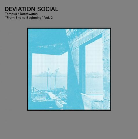 Deviation,Social,‎–,Tempus,/,Deathwatch,From,End,To,Beginning,Vol.,2,LP,Deviation Social, Tempus / Deathwatch From End To Beginning Vol. 2, Dais, LP, vinyl