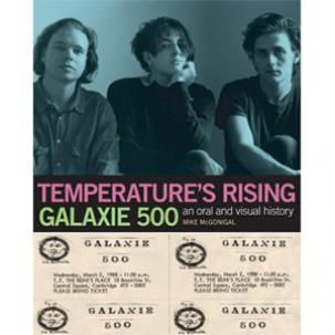 Galaxie,500,/,Mike,Mcgonigal,‎–,Temperature's,Rising:,An,Oral,And,Visual,History,Of,Book,Galaxie 500 / Mike Mcgonigal, Temperature's Rising: An Oral And Visual History Of Galaxie 500, Yeti, Book