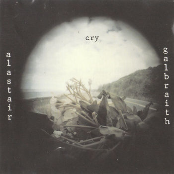 Alastair Galbraith,‎–,Cry,LP, Cry, MIE, vinyl, LP