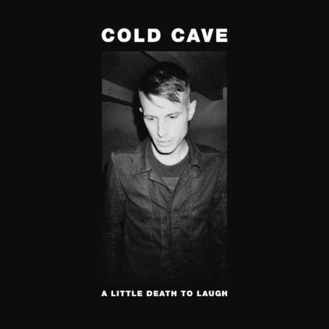 Cold,Cave,–,A,Little,Death,To,Laugh,7,Cold Cave, A Little Death To Laugh, Heartworm, vinyl