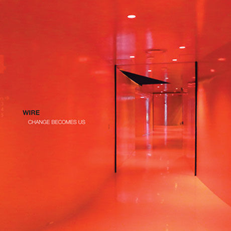 Wire,‎–,Change,Becomes,Us,2xLP,(RSD,2013), Change Becomes Us, Pinkflag, LP, vinyl
