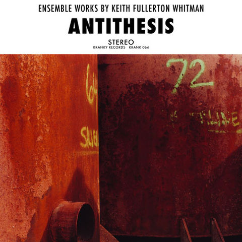 Keith,Fullerton,Whitman,‎–,Antithesis,LP,Keith Fullerton Whitman, Antithesis, Kranky, Vinyl, vinilo, comprar, twosteprecords, two step records, Two-Step Records