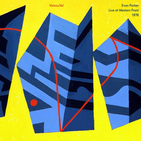 Evan,Parker,–,Vaincu,Va!,Live,At,Western,Front,1978,LP,Evan Parker, Vaincu Va! Live At Western Front 1978, Wester Front New Music, LP, vinyl