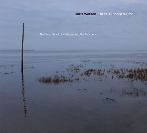 Chris,Watson,‎–,In,St,Cuthbert's,Time,CD,Chris Watson, In St Cuthbert's Time, CD, Touch