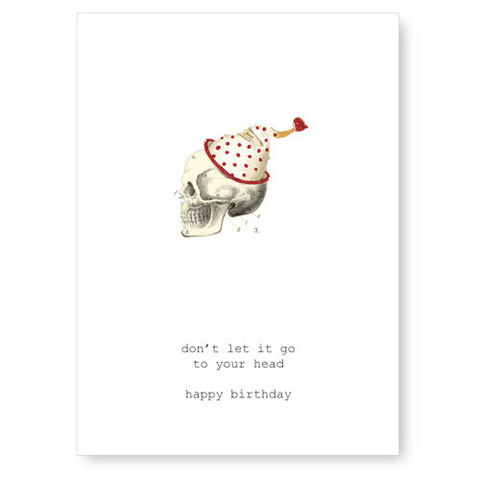 Don't,Let,It,Go,To,Your,Head,Greeting,Card,birthday, greeting card, tokyo milk