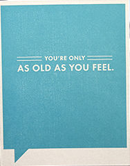 Feeling,Old,Card,frank and funny, compendium, birthday