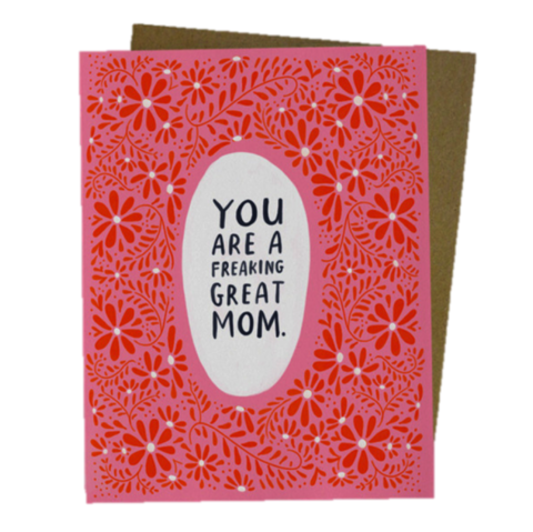You're,a,Freaking,Great,Mom,Mother's,Day,Card,mother's day, mom, moms, mothers, mother, may 8th, eighth, greeting, greetings, cards, card, handmade, recycled, environmentally, friendly, international, emily, mcdowell, studio