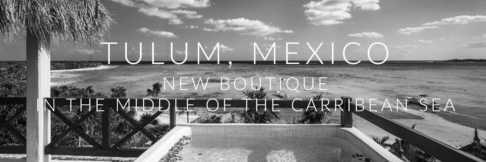 Opening of New Boutique in Tulum, Mexico