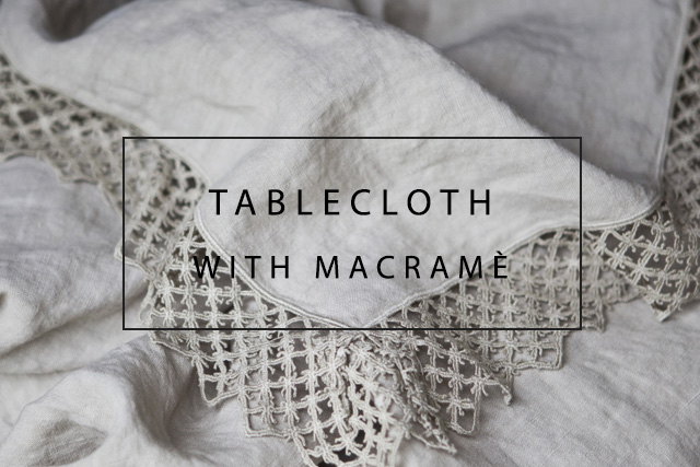 Luxury linen tablecloths with macramè