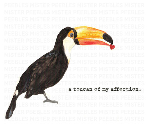 A,Toucan,Of,My,Affection,card,by,Mr,Peebles,A Toucan Of My Affection by Mr Peebles