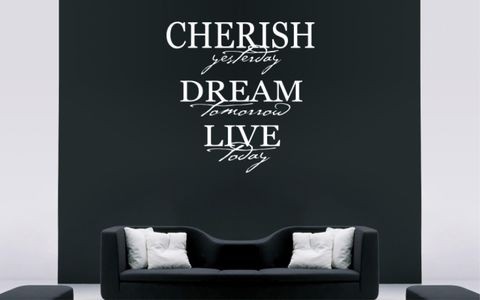 CHERISH,YESTERDAY,DREAM,TOMORROW,LIVE,TODAY,home, wall art, decor, family, vinyl, design, fun, love, stickyedge, stickyedge.co.uk, always, forever
