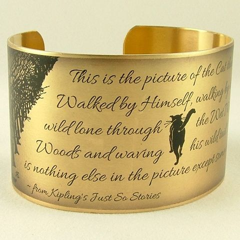 The,Cat,That,Walked,By,Himself,-,Rudyard,Kipling,Cuff,Bracelet,Jewelry,Rudyard_Kipling, triumph disaster, if poem,poetry_cuff,t,poem_quote,brass_cuff,literary_jewelry,union_jack_flag,witty_wit_quote,writer_gift,jezebel_charms,quote_cuff,funny_saying,brass,paper,poem,font,typeface,illustration,words,book