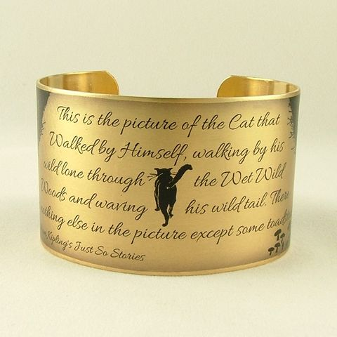The,Cat,That,Walked,By,Himself,-,Rudyard,Kipling,Cuff,Jewelry,Bracelet,Rudyard_Kipling, triumph disaster, if poem,poetry_cuff,t,poem_quote,brass_cuff,literary_jewelry,union_jack_flag,witty_wit_quote,writer_gift,jezebel_charms,quote_cuff,funny_saying,brass,paper,poem,font,typeface,illustration,words,book