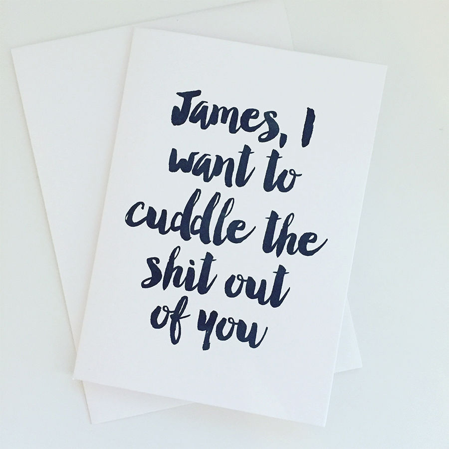 Cuddle,The,Sh*t,Out,Of,You,Card