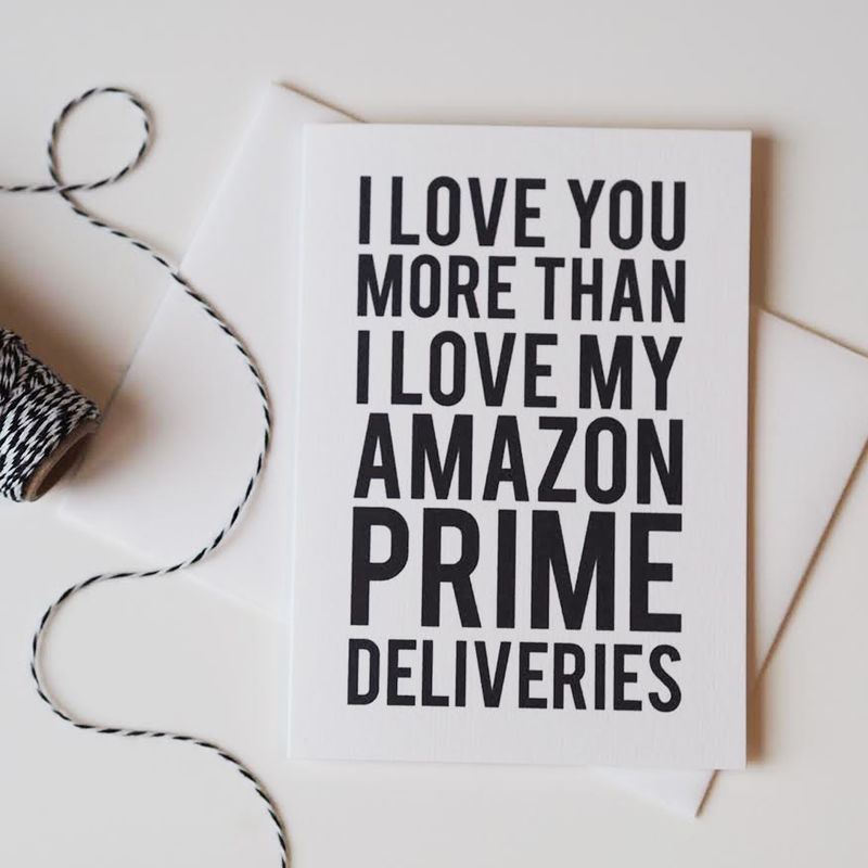 Love You More Than Amazon Prime Card Funny Card Romantic Card