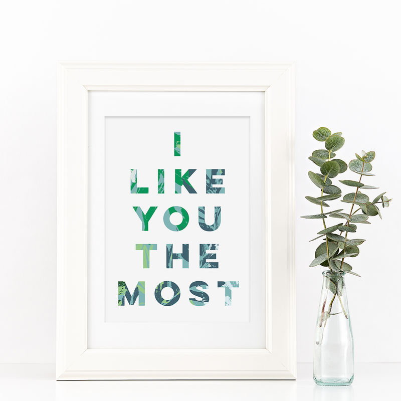 I Like You The Most Botanical Typography Print - Botanical Print ...