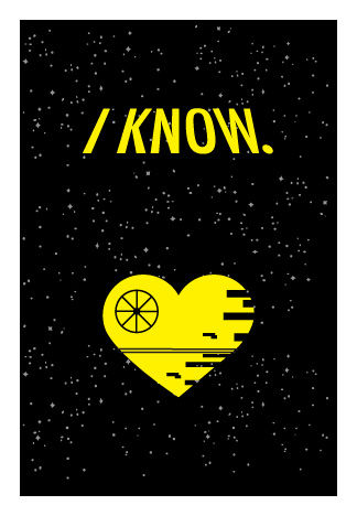 I,Know,Star,Wars,Geeky,Greeting,Card,geeky greeting,Love,StarWars,hansolo,leia,strong