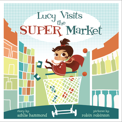 Lucy,Visits,the,Grocery,Store,All,Ages,Picture,Book,Girls,shopping,superhero,grocery,powers