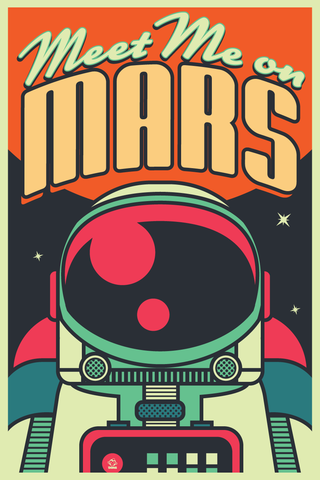 Meet,Me,on,Mars!,12x18,Ltd,ed,Giclee,Print,print, giclee, space, astronaut, mars, exploration, retro, design, retrofuturism