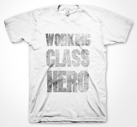 WORKING,CLASS,HERO,tshirt, tee, yorkshiretee, sheffield, accent, sayings, yorkshire, dtg, printing, FUNNY, JOKE, LMAO, john lennon, beatles, working class hero
