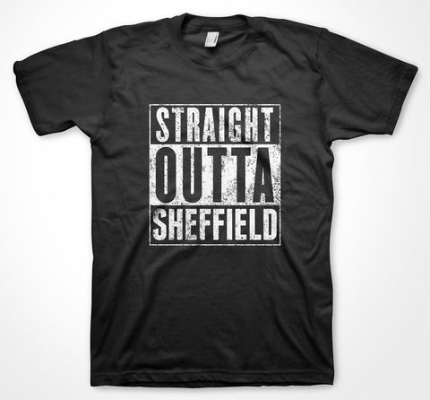 STRAIGHT,OUTTA,SHEFFIELD,tshirt, tee, yorkshiretee, sheffield, accent, sayings, yorkshire, dtg, printing, straight outta compton, dr dre, nwa,