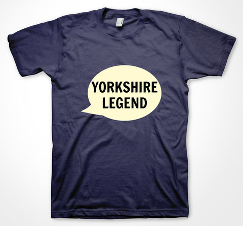 Yorkshire,Legend,tshirt, tee, yorkshiretee, sheffield, accent, sayings, yorkshire, dtg, printing,