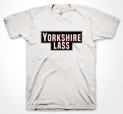 YORKSHIRE,TEE,LASS,tshirt, tee, yorkshiretee, sheffield, accent, sayings, yorkshire, dtg, printing,tea, lass, yorkshire tea, ey up, ay up, JOKE, LMAO