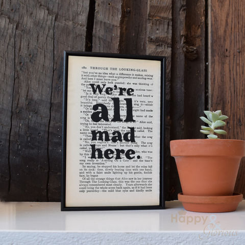 'We're,all,mad,here',hand,painted,Alice,in,Wonderland,book,page,print, wall art, art, Lewis Carroll, book page, bookishly, we're all mad here, Alice in Wonderland, British, Made in Britain, England, English