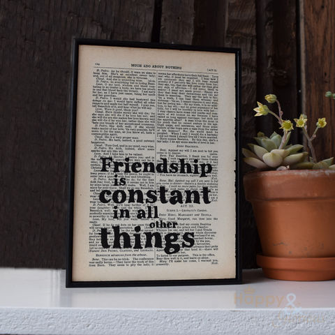 'Friendship,is,constant,in,all,things',hand,painted,Shakespeare,book,page,print, wall art, art, Shakespeare, book page, bookishly, friendship is constant in all things, British, Made in Britain, England, English