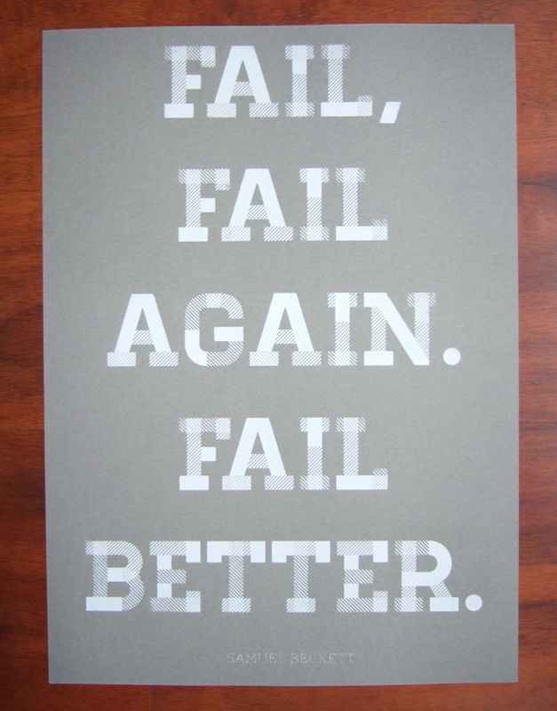 A4 Fail Better screen prints, multiple colours - product images  of
