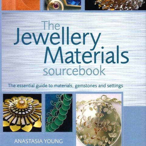 The,Jewellery,Materials,Sourcebook,,SIGNED,COPY,anastasia young, workbench guide, jewellery, jewelry, making, materials, sourcebook, silver, gold