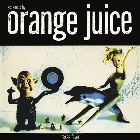 Orange,Juice:,Texas,Fever,LP,(vinyl),Orange Juice, Texas Fever, Edwyn Collins