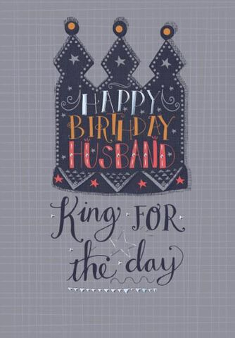 King,For,The,Day,Husband,Birthday,Card,buy husband birthday card online, birthday cards for husbands, hubby card, husband card, king for the day husband card, crown, king, knees up birthday card, large husband birthday card