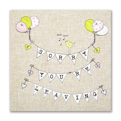 Hand,Finished,Sorry,You're,Leaving,Card,buy sorry you are leaving card online, buy leaving cards online, you're leaving card, card for leaving, bon voyage card, cards for bon voyage, leaving, retirement, bird leaving card, bunting, balloons,