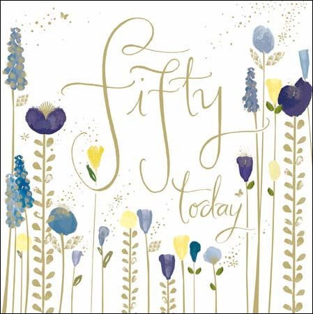 Floral Fifty Today 50th Birthday Card Karenza Paperie