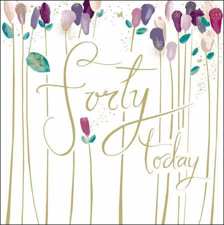 Floral Forty Today 40th Birthday Card