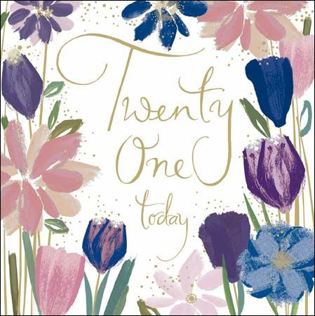 Flowers Twenty One Today 21st Birthday Card Karenza Paperie