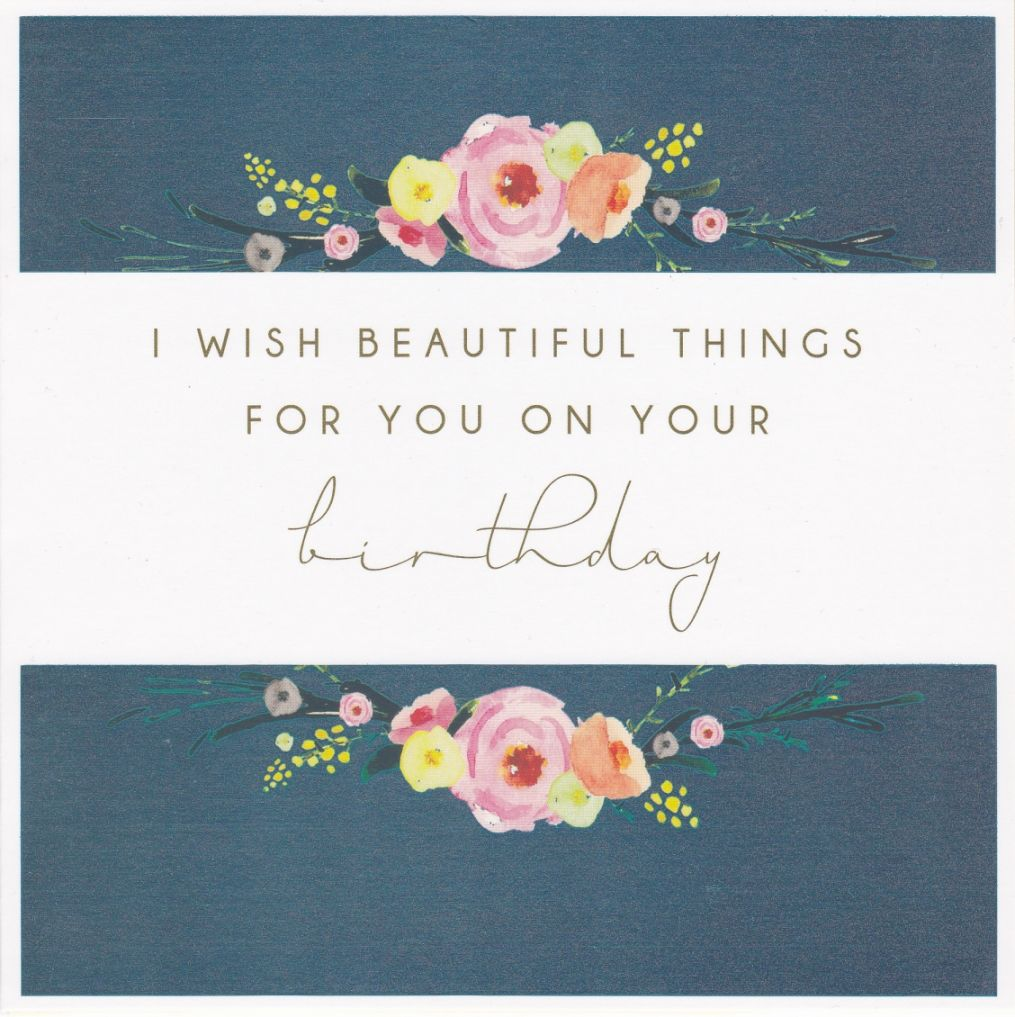 I Wish Beautiful Things For You Birthday Card Karenza Paperie – A Beautiful Birthday Card